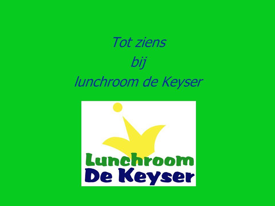 Tot ziens bij lunchroom de Keyser