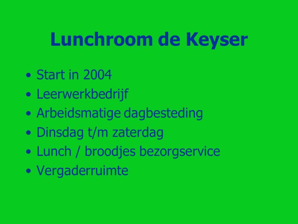 Lunchroom de Keyser Start in 2004 Leerwerkbedrijf