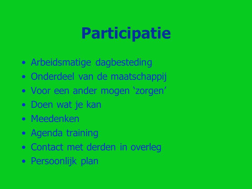 Participatie Arbeidsmatige dagbesteding Onderdeel van de maatschappij