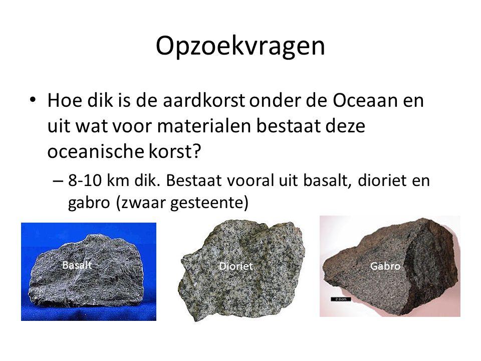 Opzoekvragen Hoe dik is de aardkorst onder de Oceaan en uit wat voor materialen bestaat deze oceanische korst