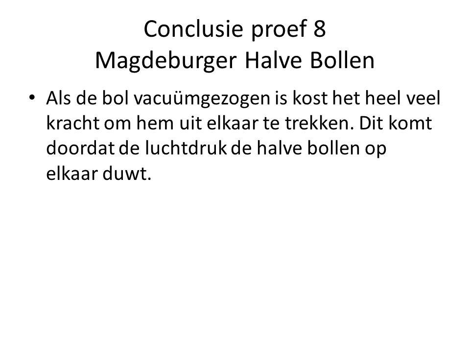 Conclusie proef 8 Magdeburger Halve Bollen