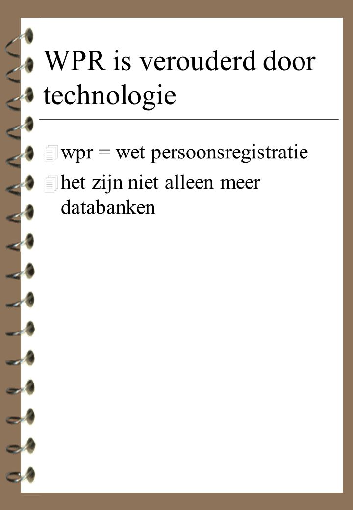 WPR is verouderd door technologie