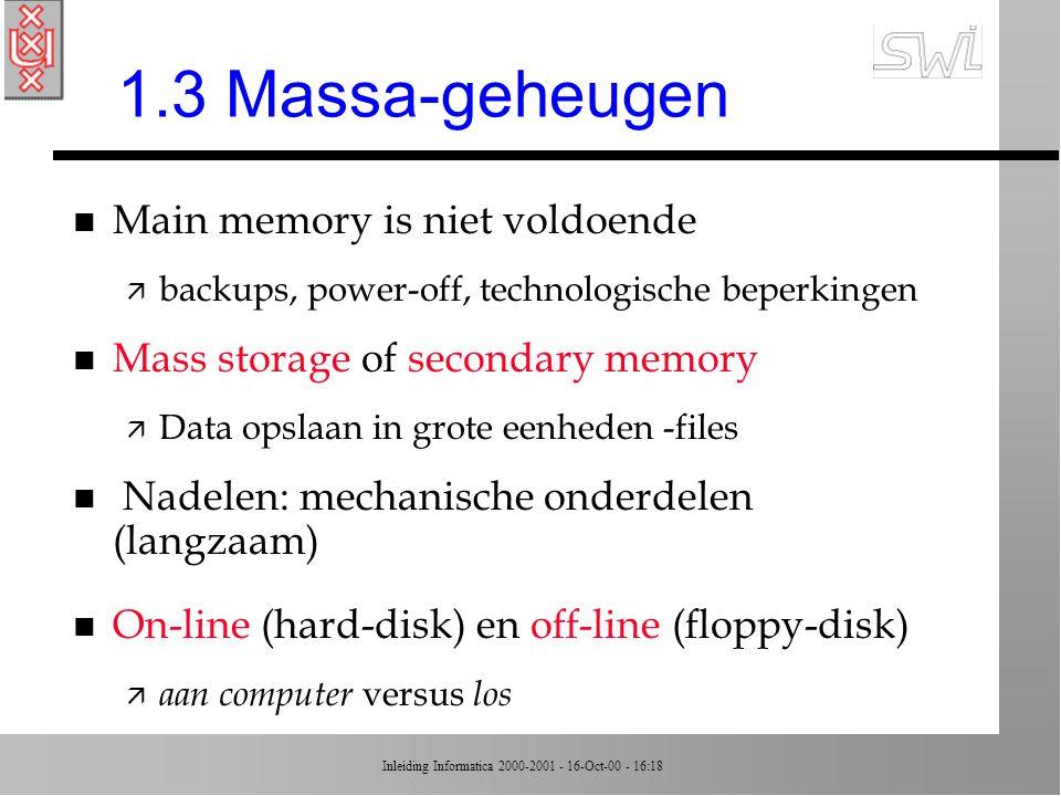 1.3 Massa-geheugen Main memory is niet voldoende