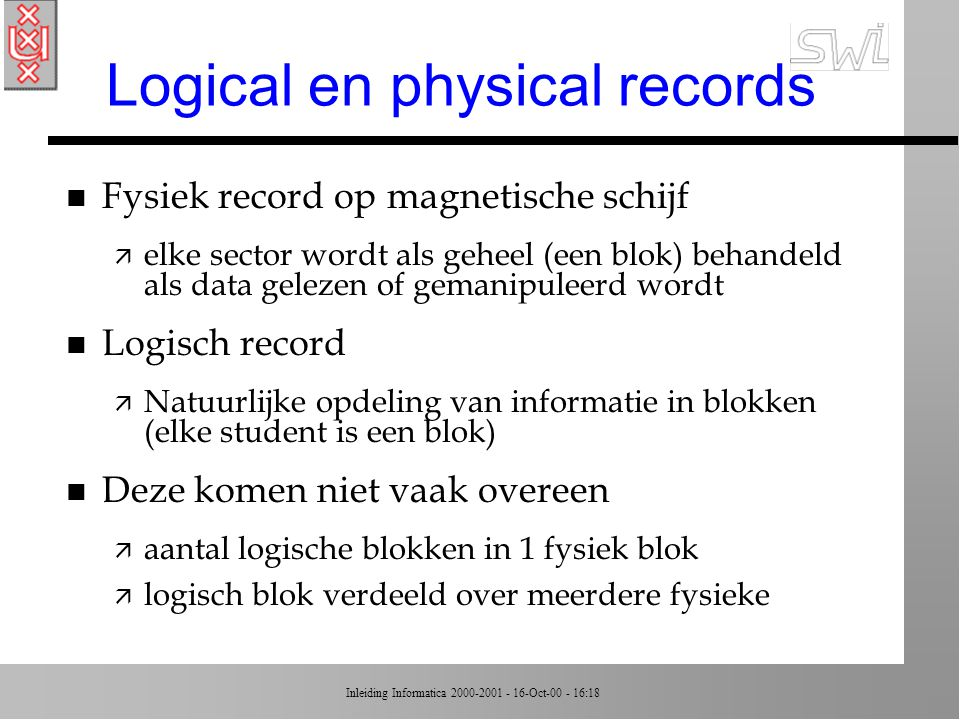 Logical en physical records
