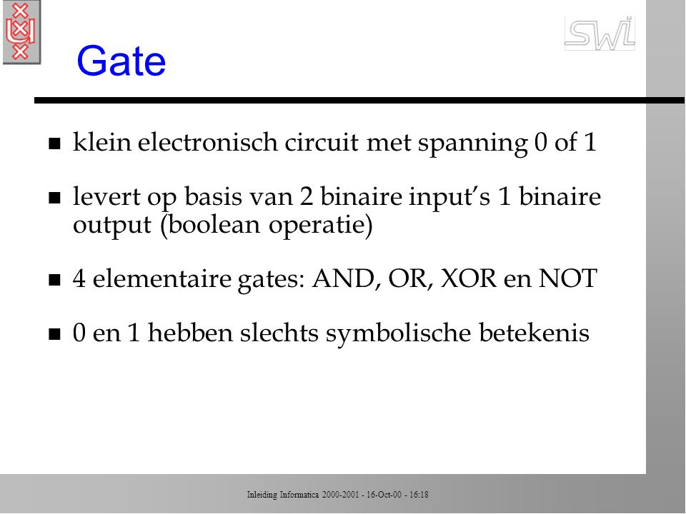 Gate klein electronisch circuit met spanning 0 of 1