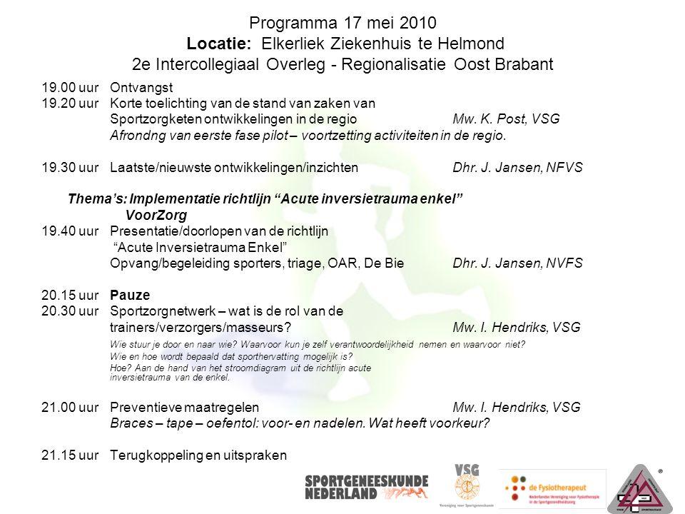 Programma 17 mei 2010 Locatie: Elkerliek Ziekenhuis te Helmond 2e Intercollegiaal Overleg - Regionalisatie Oost Brabant