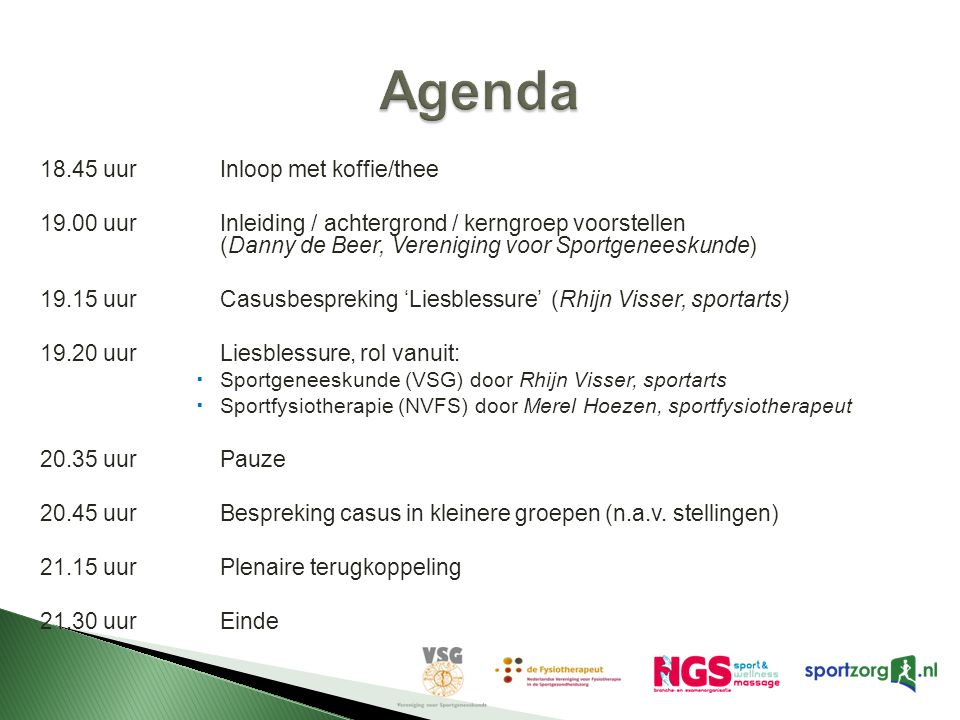 Agenda 18.45 uur Inloop met koffie/thee
