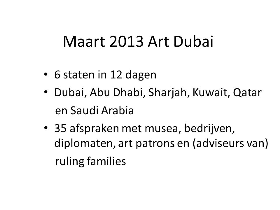 Maart 2013 Art Dubai 6 staten in 12 dagen