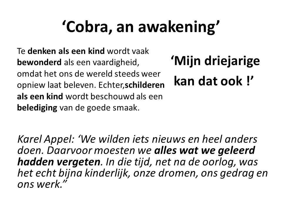 'Cobra, an awakening' 'Mijn driejarige kan dat ook !'