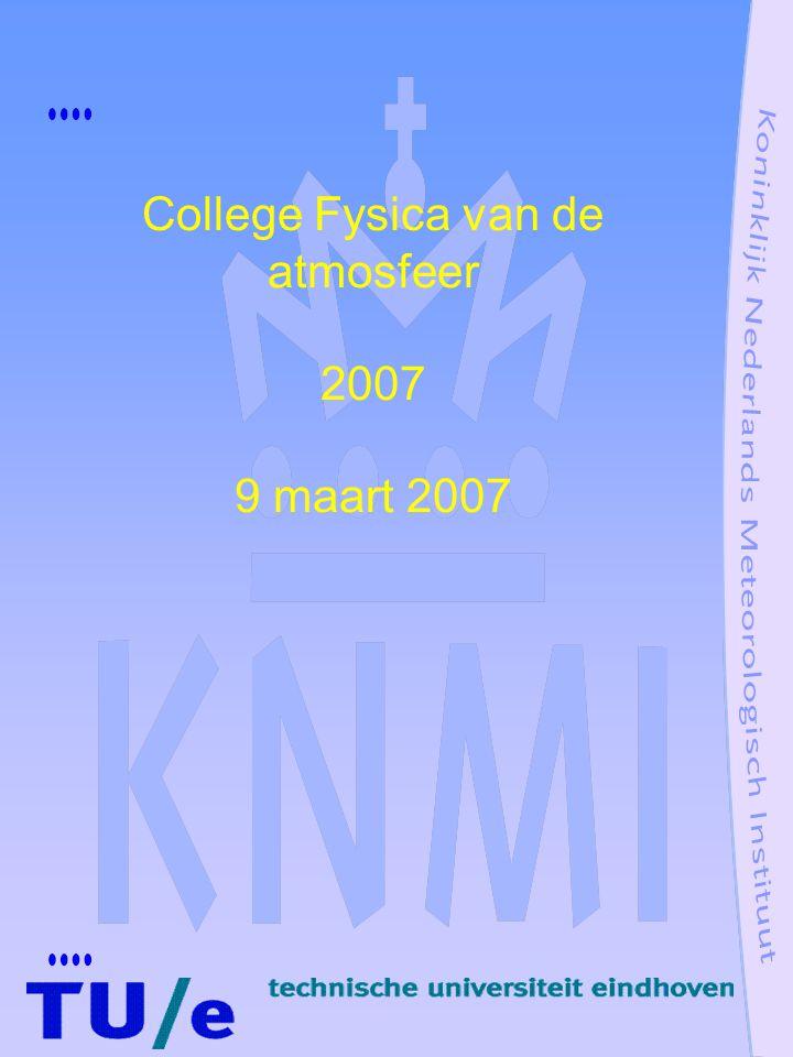 College Fysica van de atmosfeer 2007 9 maart 2007