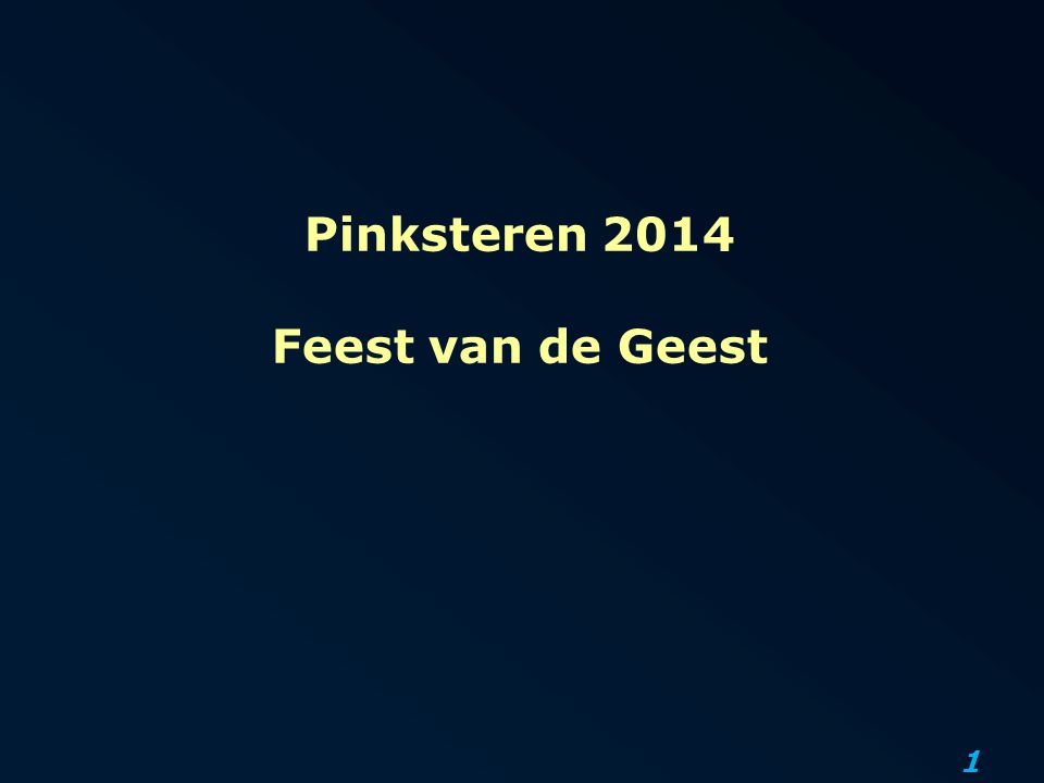 Pinksteren 2014 Feest van de Geest