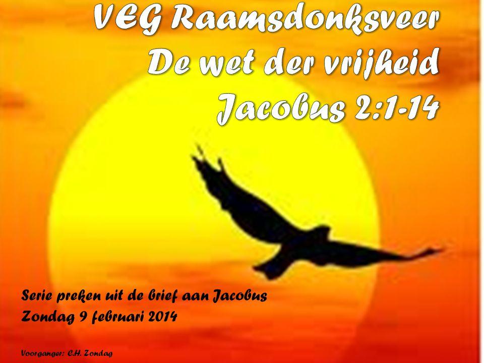 VEG Raamsdonksveer De wet der vrijheid Jacobus 2:1-14