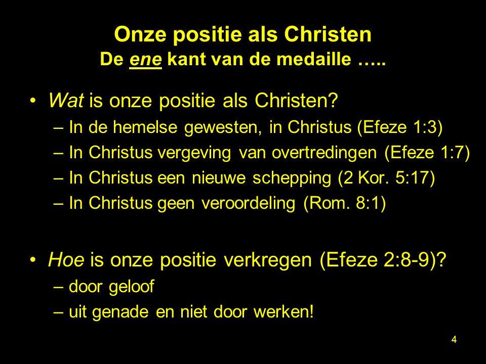 Onze positie als Christen De ene kant van de medaille …..