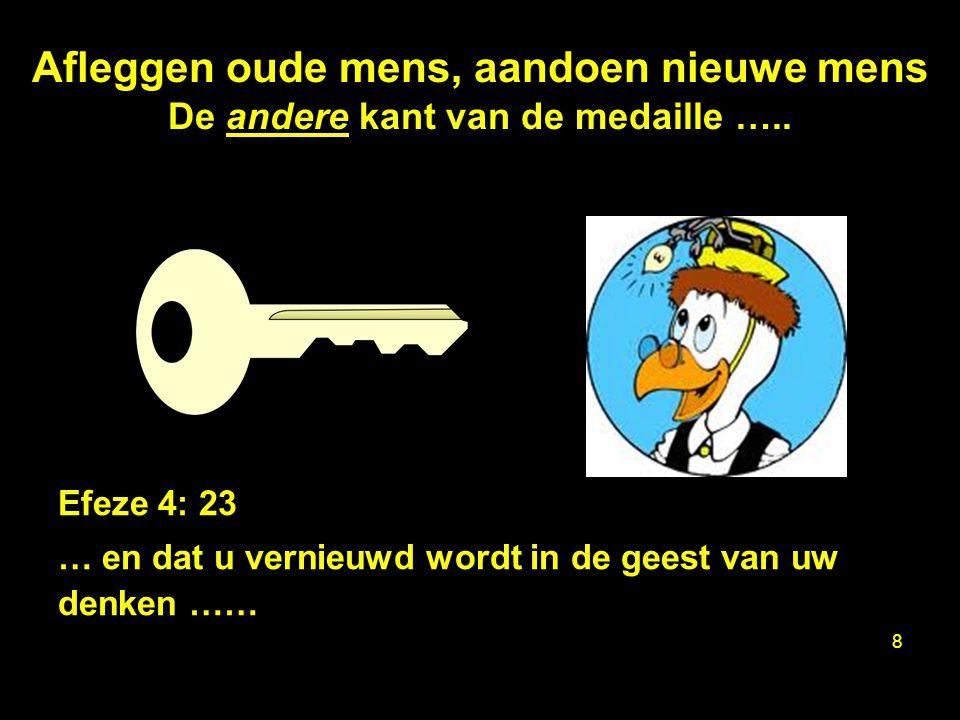 Afleggen oude mens, aandoen nieuwe mens De andere kant van de medaille …..