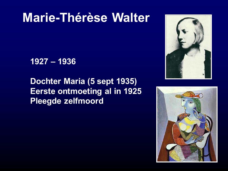 Marie-Thérèse Walter 1927 – 1936 Dochter Maria (5 sept 1935)