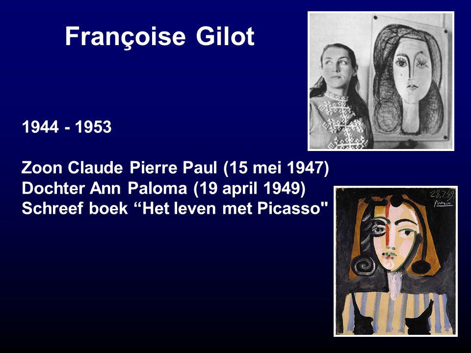 Françoise Gilot 1944 - 1953.