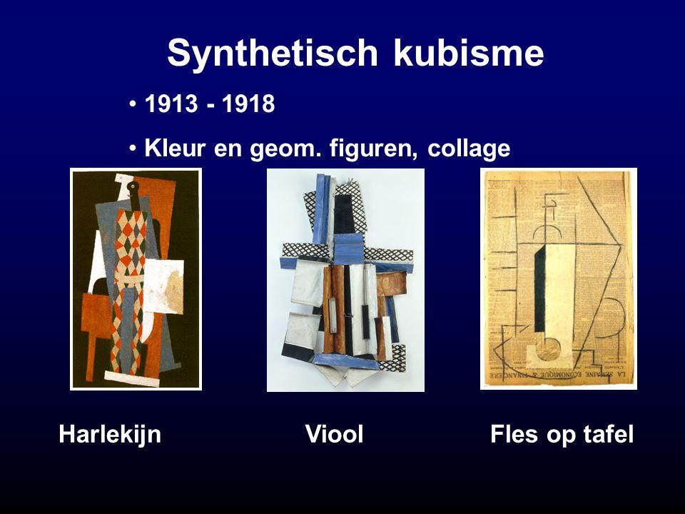 Synthetisch kubisme 1913 - 1918 Kleur en geom. figuren, collage