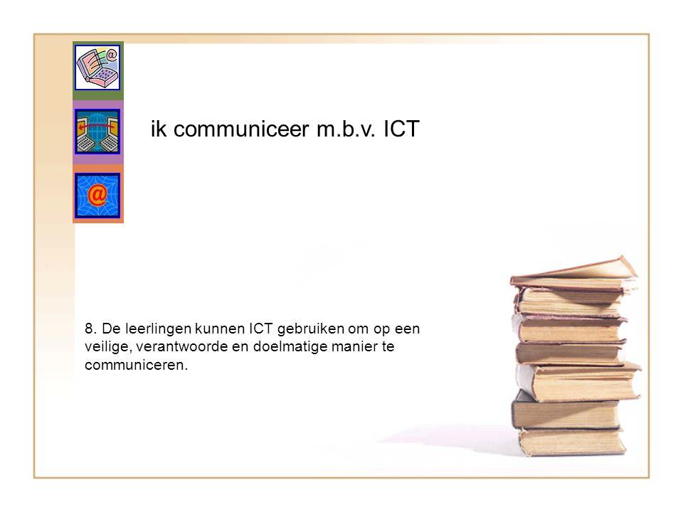 ik communiceer m.b.v. ICT 8.
