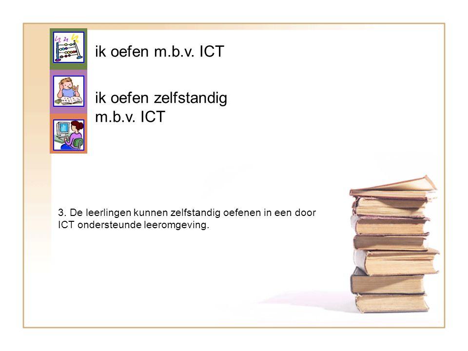 ik oefen zelfstandig m.b.v. ICT