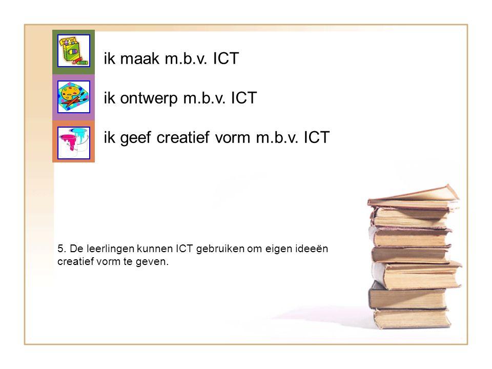 ik geef creatief vorm m.b.v. ICT