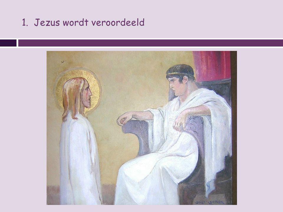 1. Jezus wordt veroordeeld