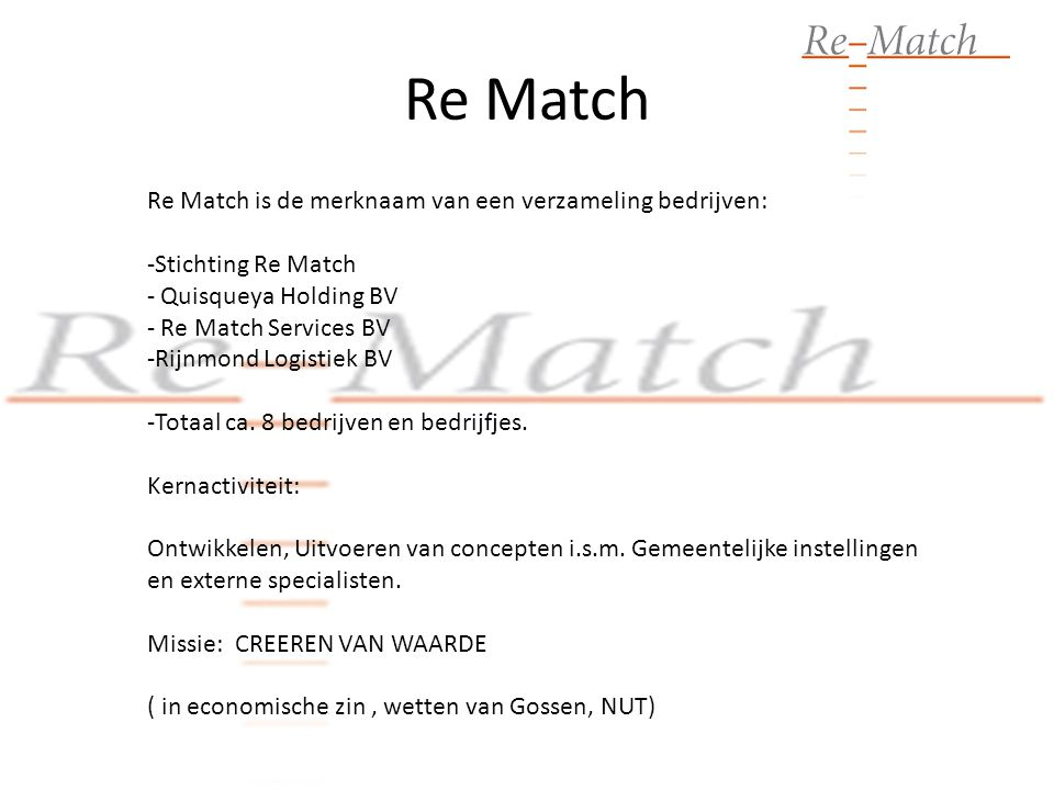 Re Match Re Match is de merknaam van een verzameling bedrijven: