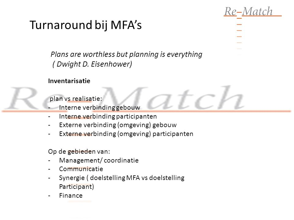 Turnaround bij MFA's Plans are worthless but planning is everything
