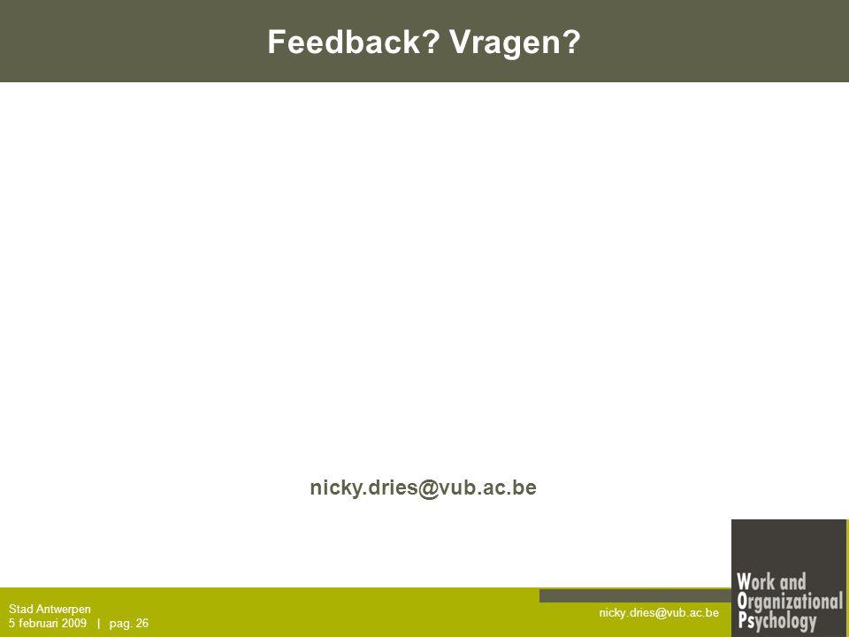 Feedback Vragen nicky.dries@vub.ac.be Stad Antwerpen