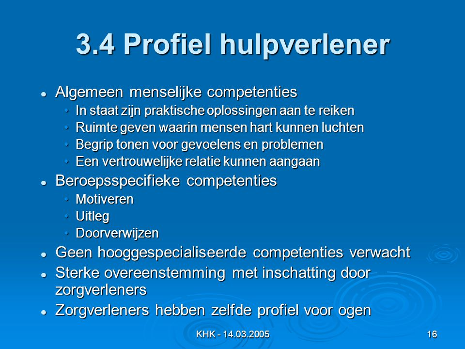 3.4 Profiel hulpverlener Algemeen menselijke competenties