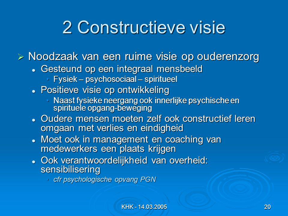 2 Constructieve visie Noodzaak van een ruime visie op ouderenzorg