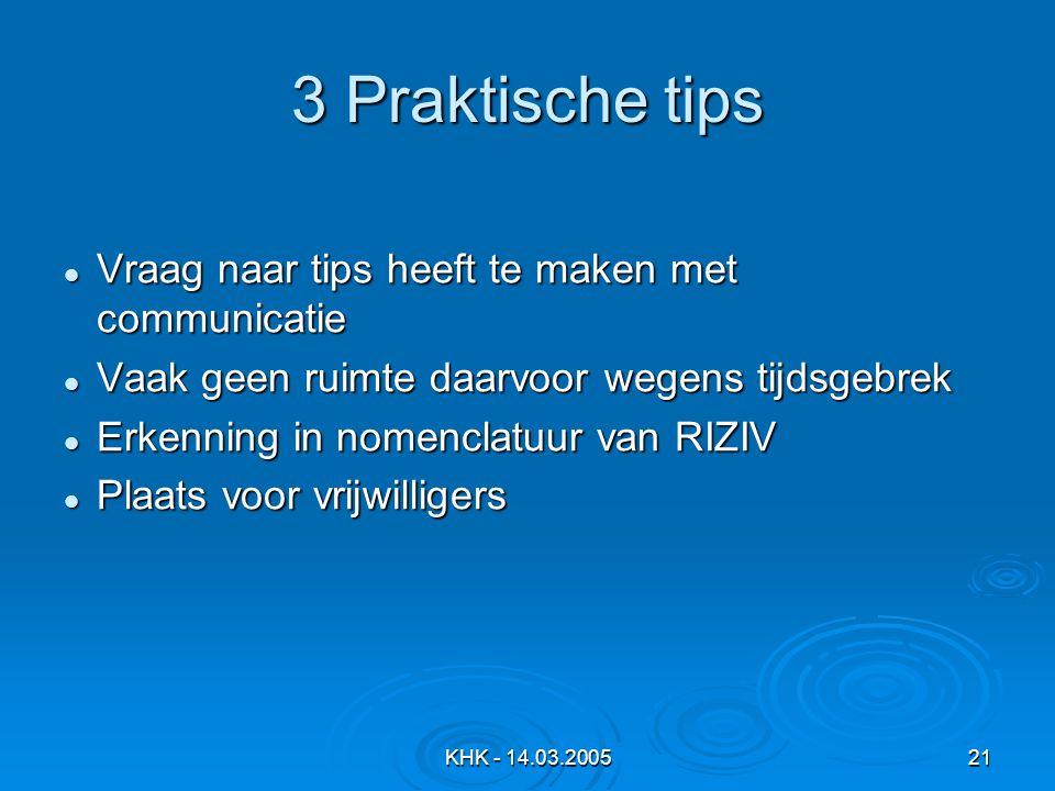 3 Praktische tips Vraag naar tips heeft te maken met communicatie
