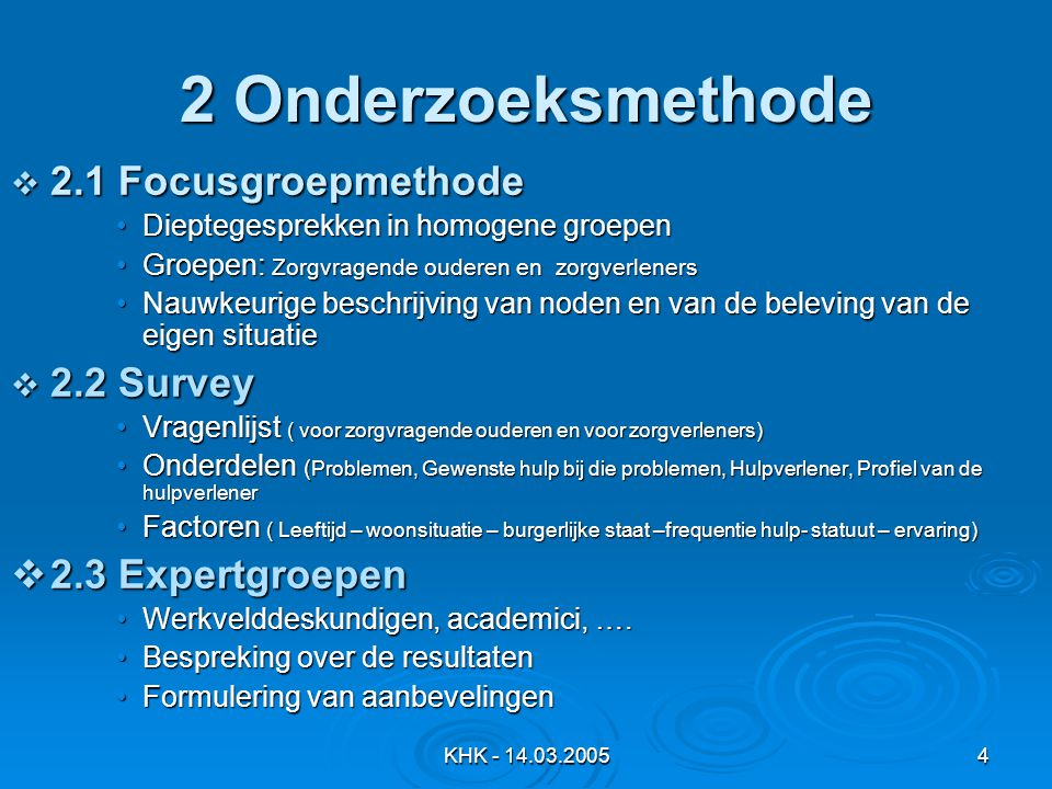 2 Onderzoeksmethode 2.1 Focusgroepmethode 2.2 Survey 2.3 Expertgroepen