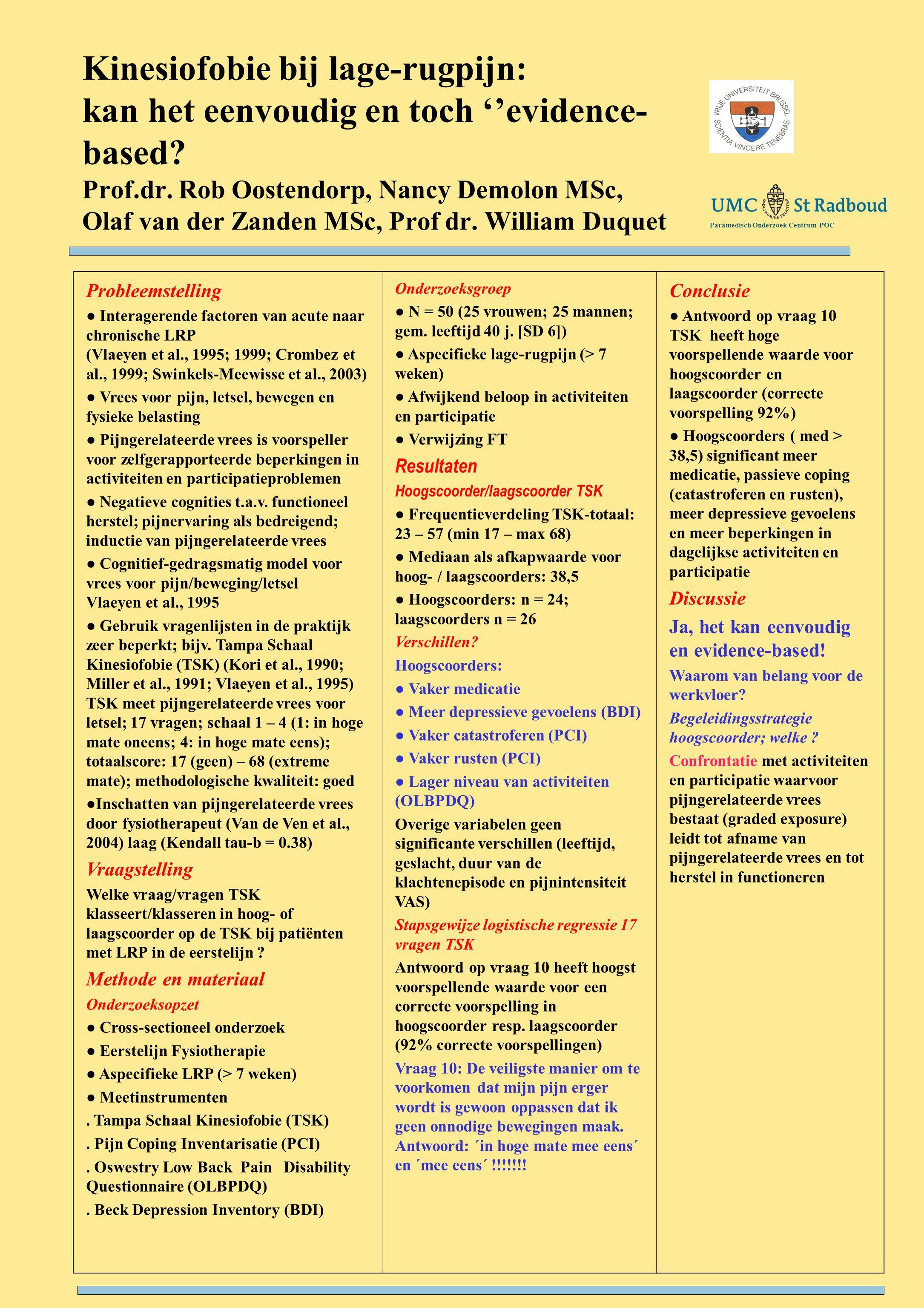 Kinesiofobie bij lage-rugpijn: kan het eenvoudig en toch ''evidence-based Prof.dr. Rob Oostendorp, Nancy Demolon MSc, Olaf van der Zanden MSc, Prof dr. William Duquet