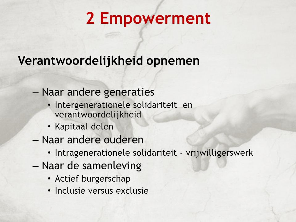 2 Empowerment Verantwoordelijkheid opnemen Naar andere generaties