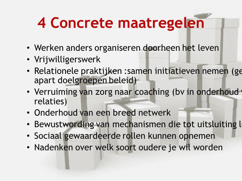4 Concrete maatregelen Werken anders organiseren doorheen het leven
