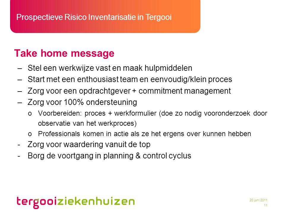 Take home message Stel een werkwijze vast en maak hulpmiddelen