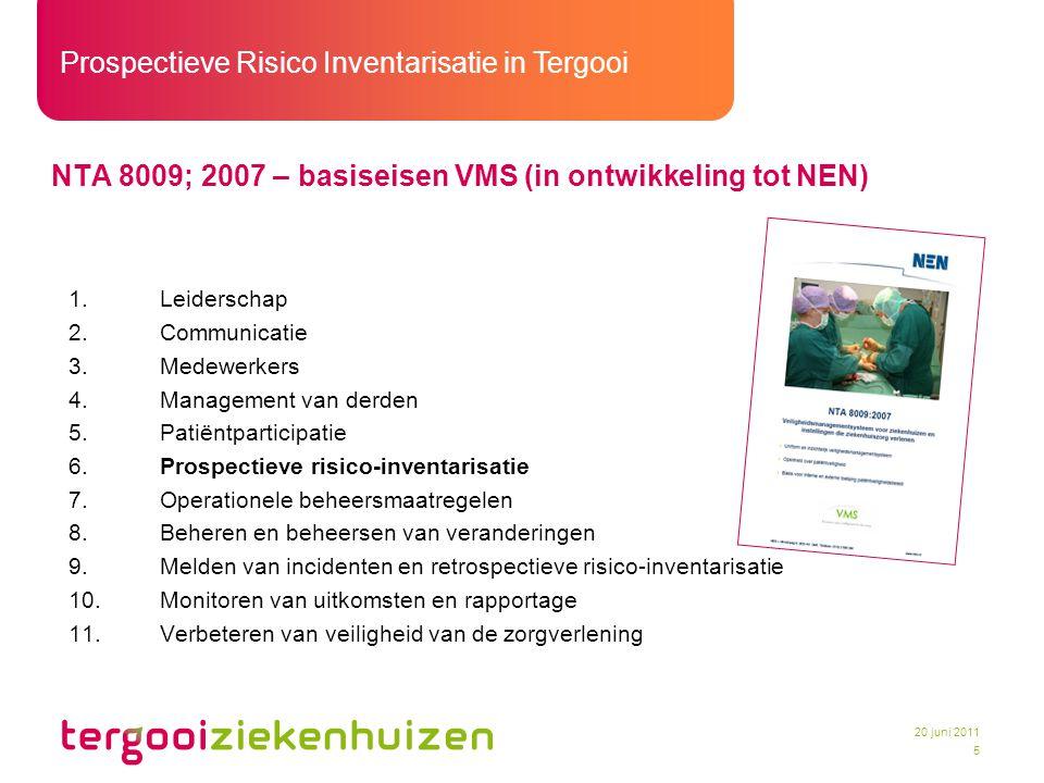 NTA 8009; 2007 – basiseisen VMS (in ontwikkeling tot NEN)