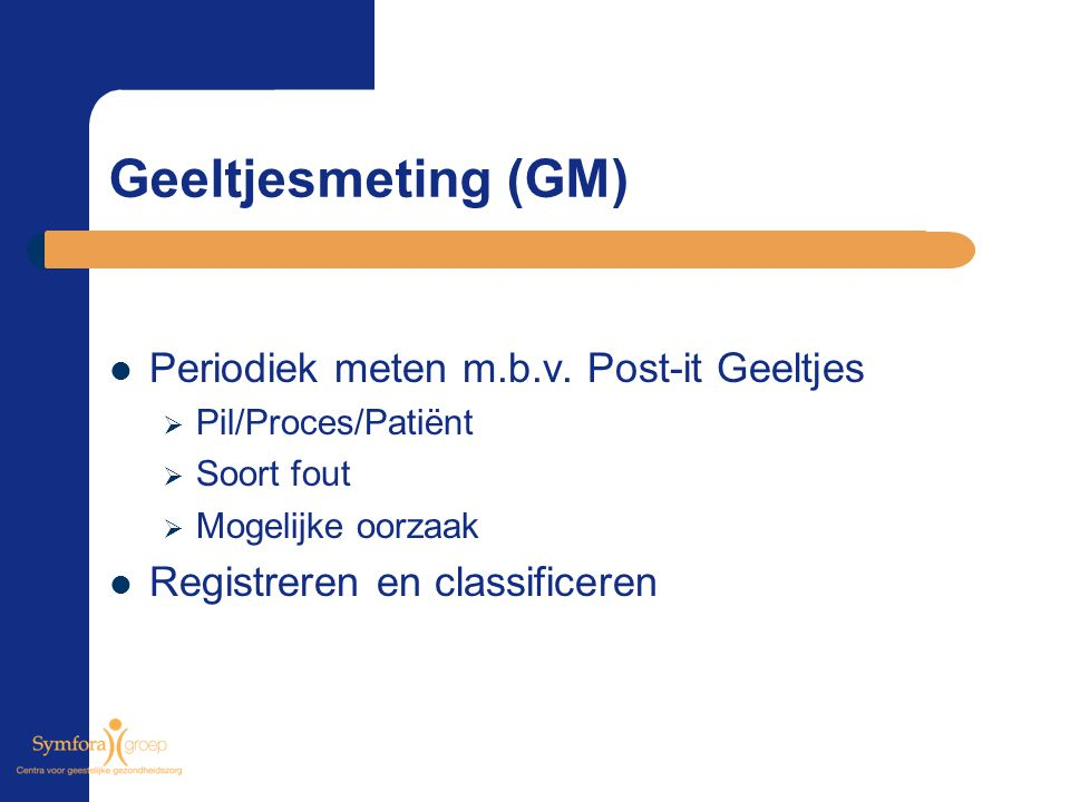 Geeltjesmeting (GM) Periodiek meten m.b.v. Post-it Geeltjes