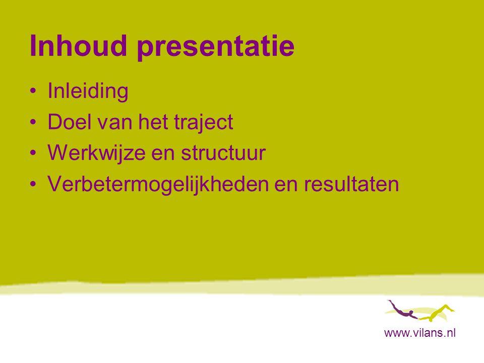 Inhoud presentatie Inleiding Doel van het traject