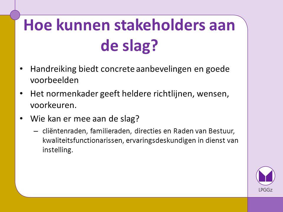 Hoe kunnen stakeholders aan de slag