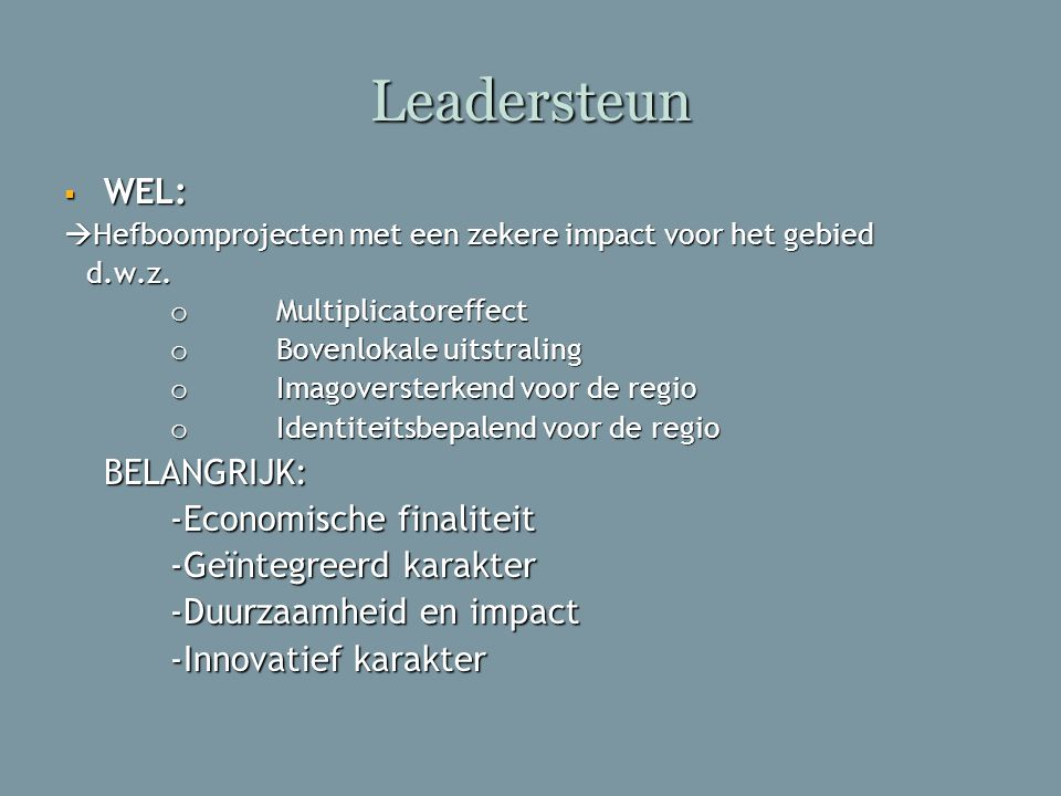 Leadersteun WEL: -Economische finaliteit -Geïntegreerd karakter