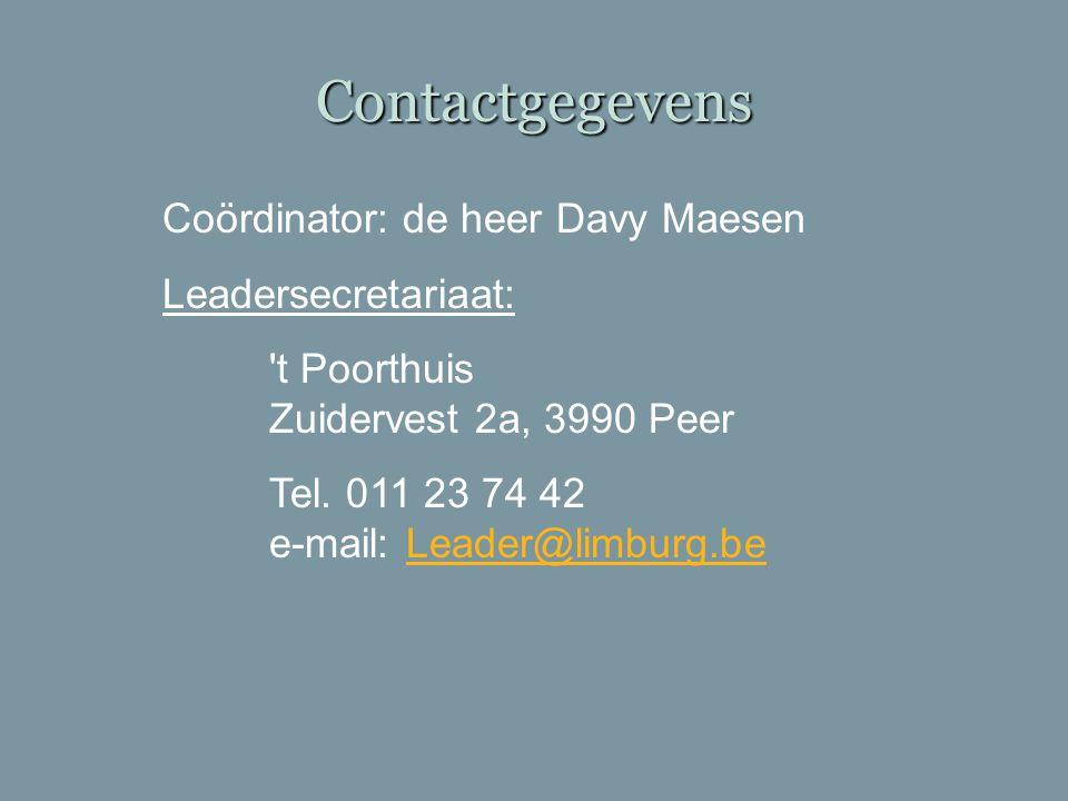 Contactgegevens Coördinator: de heer Davy Maesen Leadersecretariaat:
