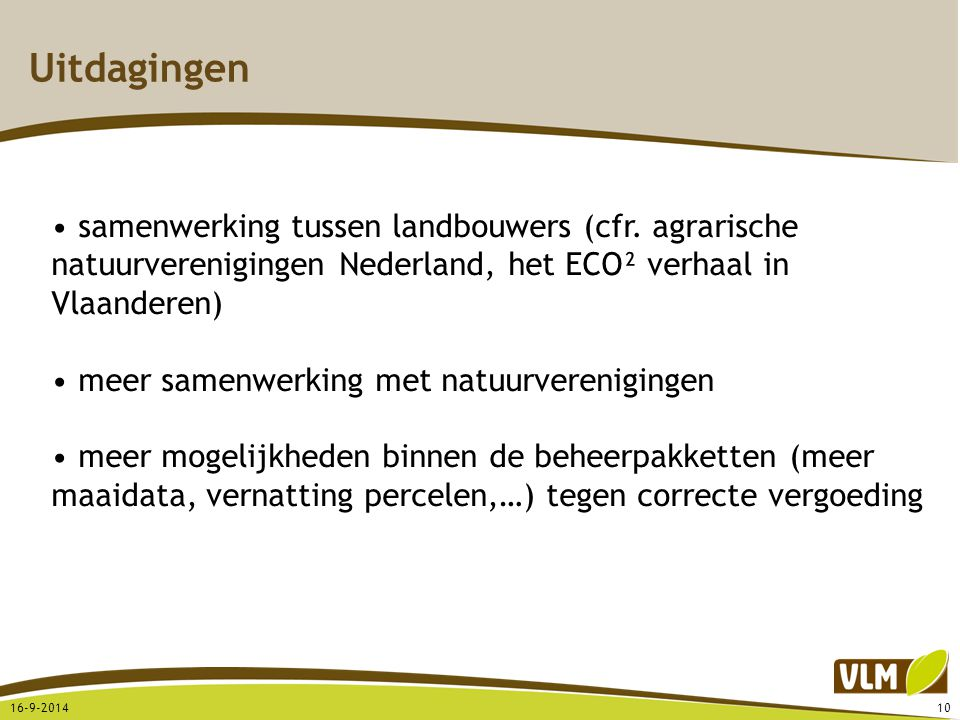 Uitdagingen samenwerking tussen landbouwers (cfr. agrarische natuurverenigingen Nederland, het ECO² verhaal in Vlaanderen)