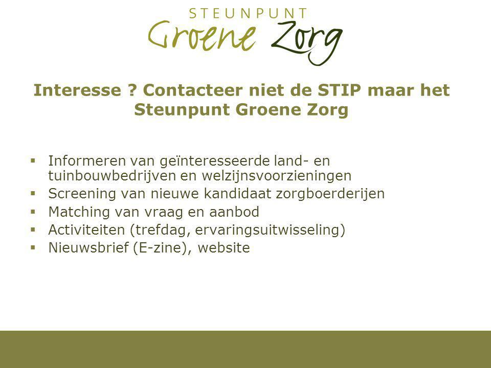 Interesse Contacteer niet de STIP maar het Steunpunt Groene Zorg
