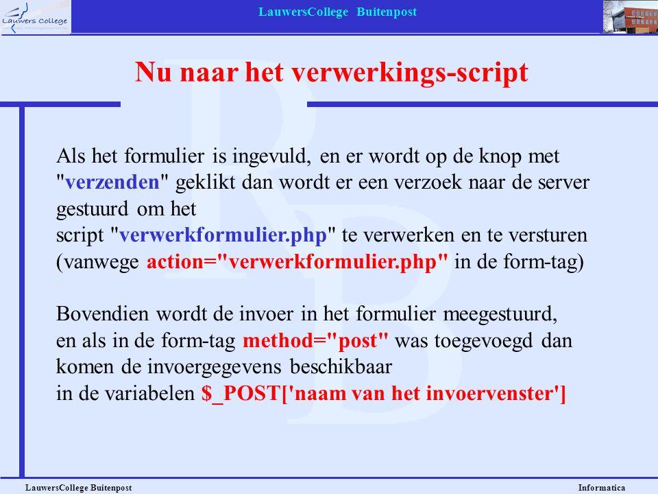 Nu naar het verwerkings-script LauwersCollege Buitenpost Informatica