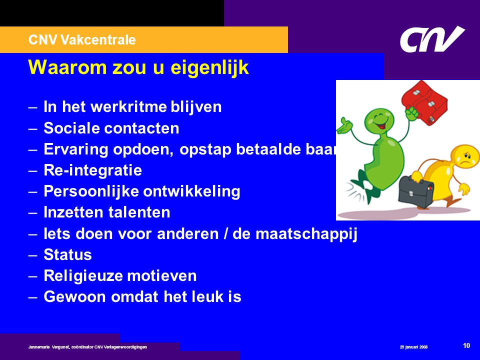 Doe iets wat bij u past! Website: www.vrijwilligerswerk.nl