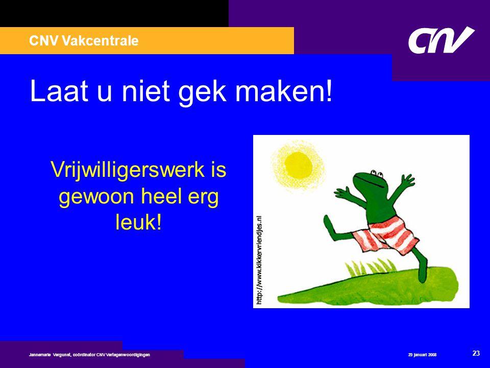 Vragen CNV Ledenservice Tel: 030 – 7511283 j.vergunst@cnv.nl