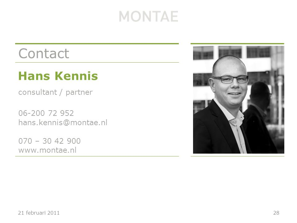 Hans Kennis consultant / partner 06-200 72 952 hans.kennis@montae.nl