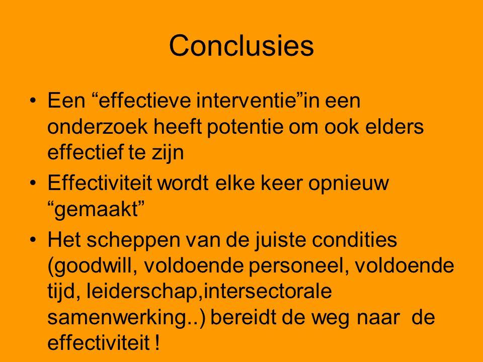 Conclusies Een effectieve interventie in een onderzoek heeft potentie om ook elders effectief te zijn.