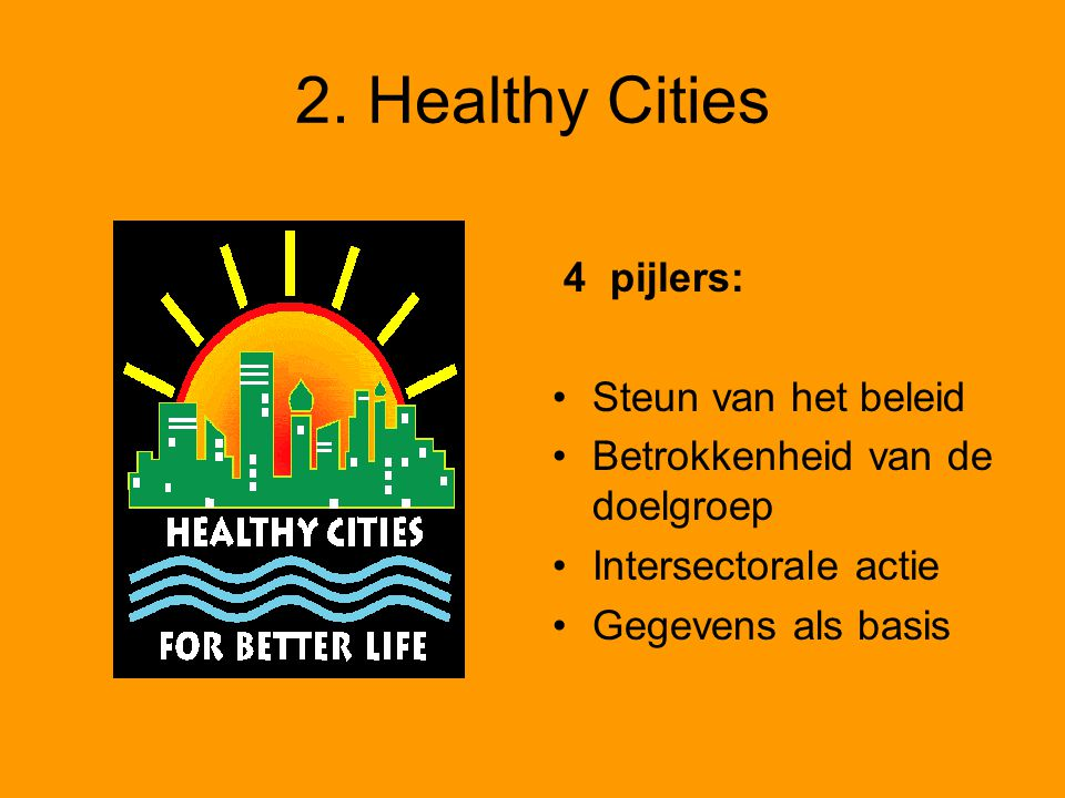2. Healthy Cities 4 pijlers: Steun van het beleid